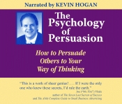 PSYCHOLOGY OF PERSUASION CDS, THE  How to Persuade Others to Your Way of Thinking