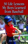 30 LIFE LESSONS MY BOYS LEARNED FROM BASEBALL