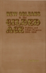 NEW ORLEANS IN THE GILDED AGE Politics and Urban Progress 1880-1896