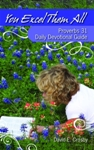 YOU EXCEL THEM ALL  Proverbs 31 Daily Devotional Guide