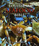 LOUISIANA SEAFOOD BIBLE, THECrabs