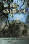 HAUNTED OZARK BATTLEFIELDSCivil War Ghost Stories and Brief Battle Histories