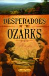DESPERADOES OF THE OZARKS