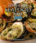 LOUISIANA SEAFOOD BIBLE: OYSTERS