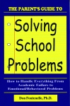 PARENT'S GUIDE TO SOLVING SCHOOL PROBLEMS, THE